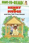 Henry and Mudge and the Tall Tree House: Ready-to-Read Level 2 (Henry & Mudge #21) Cover Image