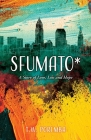 Sfumato*: A Story of Love, Loss and Hope Cover Image