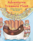 Adventures of the Treasure Fleet: China Discovers the World Cover Image