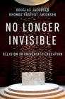 No Longer Invisible: Religion in University Education Cover Image