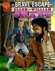 The Brave Escape of Ellen and William Craft Cover Image