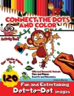 Connect the Dots and Color Activity Book: Brain Games Entertaining Educational Learning Activities Homeschooling Cover Image