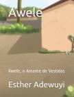 Awele: Awele, o Amante de Vestidos Cover Image