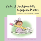 Basics of Developmentally Appropriate Practice: An Introduction for Teachers of Infants and Toddlers Cover Image