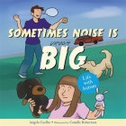 Sometimes Noise Is Big: Life with Autism Cover Image
