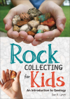 Rock Collecting for Kids: An Introduction to Geology Cover Image