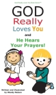 God Really Loves You and He Hears Your Prayers! Cover Image
