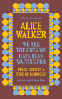 We Are the Ones We Have Been Waiting for: Inner Light in a Time of Darkness Cover Image