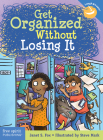 Get Organized Without Losing It Cover Image