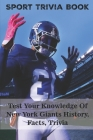 Sport Trivia Book: Test Your Knowledge Of New York Giants History, Facts, Trivia: New York Giant Fans Cover Image