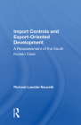 Import Controls and Export-Oriented Development: A Reassessment of the South Korean Case Cover Image
