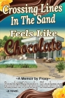 Crossing Lines in the Sand: Feels Like Chocolate Cover Image