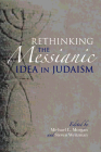 Rethinking the Messianic Idea in Judaism Cover Image