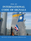 International Code of Signals: For Visual, Sound, and Radio Communication Cover Image