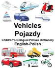 English-Polish Vehicles/Pojazdy Children's Bilingual Picture Dictionary Cover Image