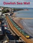 Dawlish Sea Wall: The Railway between Exeter and Newton Abbot Cover Image