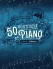 50 partitions de piano - Niveau débutant: Interprétez les plus belles oeuvres du répertoire classique très facilement. Découvrez ou redécouvrez dans c Cover Image
