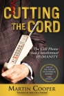 Cutting the Cord: The Cell Phone Has Transformed Humanity Cover Image