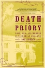 Death at the Priory: Love, Sex, and Murder in Victorian England Cover Image