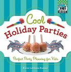Cool Holiday Parties: Perfect Party Planning for Kids (Checkerboard How-To Library: Cool Parties) Cover Image
