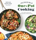Incredible One-Pot Cooking: Easy, Delicious Recipes for Exciting Meals Without the Mess Cover Image