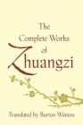 The Complete Works of Zhuangzi (Translations from the Asian Classics) Cover Image