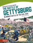 The Battle of Gettysburg: Bloodiest Battle of the Civil War Cover Image