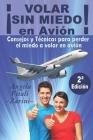 ¡VOLAR SIN MIEDO! En avión: Consejos y Técnicas para perder el miedo a volar en avión Cover Image