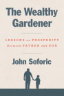 The Wealthy Gardener: Lessons on Prosperity Between Father and Son Cover Image