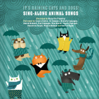 It's Raining Cats and Dogs!: Sing-Along Animal Songs Cover Image