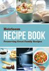 Heirloom Recipe Book: Preserving Great Family Recipes Cover Image