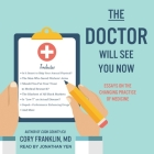 The Doctor Will See You Now Lib/E: Essays on the Changing Practice of Medicine Cover Image