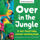 Over in the Jungle: A Rain Forest Baby Animal Counting Book Cover Image
