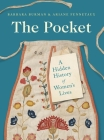 The Pocket: A Hidden History of Women's Lives, 1660–1900 Cover Image
