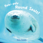 Roly-Poly Round Seals! Cover Image