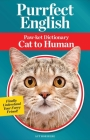 Purrfect English: Paw-ket Dictionary Cat to Human Cover Image
