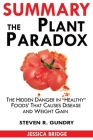 Summary Of The Plant Paradox: The Hidden Dangers in Healthy Foods That Cause Disease and Weight Gain By Steven Gundry Cover Image