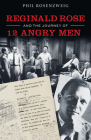 Reginald Rose and the Journey of 12 Angry Men Cover Image