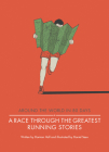 A Race Through the Greatest Running Stories (Around the World in 80 Days) Cover Image