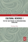 Cultural Reverse I: The Past and Present of Intergenerational Revolution (China Perspectives) Cover Image