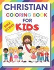 Christian Coloring Book For Kids: Christian Fun Activity Book For kids, toddlers, boy and girl story about Jesus and bible, large 8,5 x 11 Cover Image