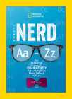 Nerd A to Z: Your Reference to Literally Figuratively Everything You've Always Wanted to Know Cover Image