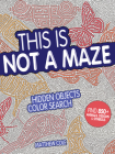 This Is Not a Maze: Hidden Objects Color Search Cover Image