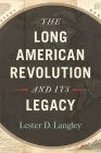 The Long American Revolution and Its Legacy Cover Image