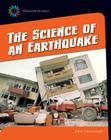 The Science of an Earthquake (21st Century Skills Library: Disaster Science) Cover Image