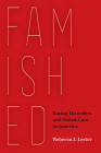 Famished: Eating Disorders and Failed Care in America Cover Image