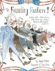 The Founding Fathers!: Those Horse-Ridin', Fiddle-Playin', Book-Readin', Gun-Totin' Gentlemen Who Started America Cover Image