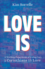 Love Is: A Yearlong Experiment in Living Out 1 Corinthians 13 Love Cover Image