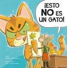 Esto No Es un Gato! = This Is Not a Cat! Cover Image
