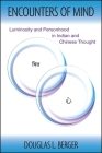Encounters of Mind: Luminosity and Personhood in Indian and Chinese Thought Cover Image